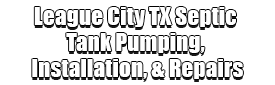 League City TX Septic Tank Pumping, Installation, & Repairs